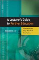A Lecturer's Guide to Further Education