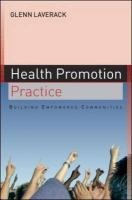 Health Promotion Practice: Building Empowered Communitites - Laverack, Glen