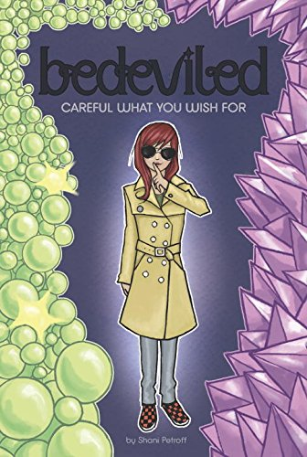 Careful What You Wish For (Bedeviled) - Shani Petroff