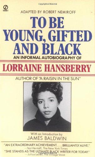 To Be Young, Gifted and Black: An Informal Autobiography (Signet) - Lorraine Hansberry