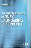 An Introduction to Money Laundering Deterrence. Dennis Cox