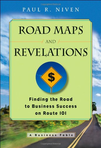 Roadmaps and Revelations: Finding the Road to Business Success on Route 101 - Paul R. Niven
