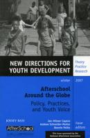 Afterschool Around the Globe: Policy, Practices, and Youth Voices