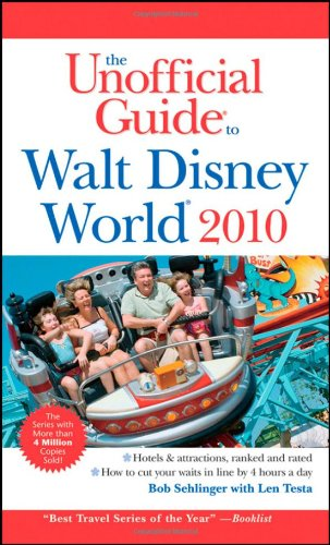 The Unofficial Guide Walt Disney World 2010 (Unofficial Guides) - Bob Sehlinger