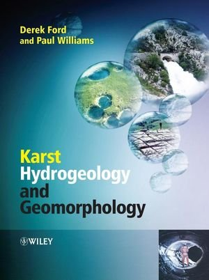 Karst Hydrogeology and Geomorphology - Derek Ford; Paul D. Williams