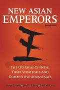 New Asian Emperors: The Overseas Chinese, Their Strategies and Competitive Advantage (Revised Edition