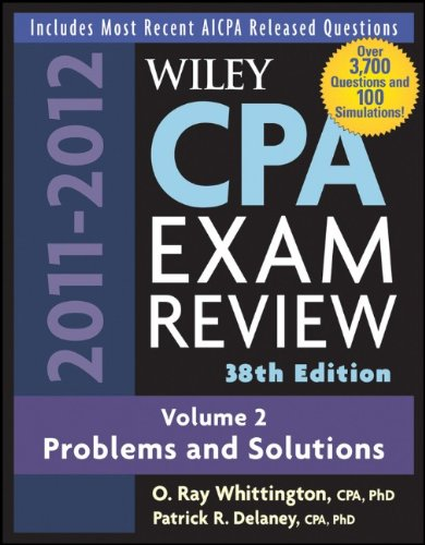 Wiley CPA Examination Review, Problems and Solutions (Wiley CPA Examination Review Vol. 2: Problems  &  Solutions) (Volume 2) - O. Ray Whittington; Patrick R. Delaney