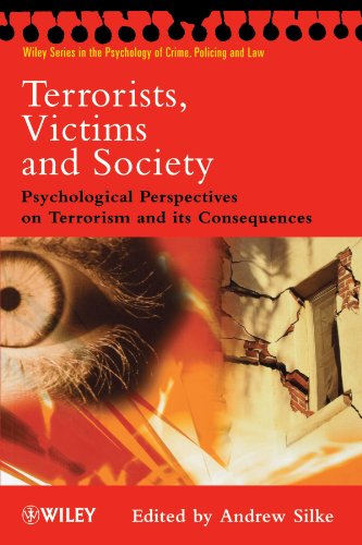 Terrorists, Victims and Society: Psychological Perspectives on Terrorism and its Consequences - Andrew Silke