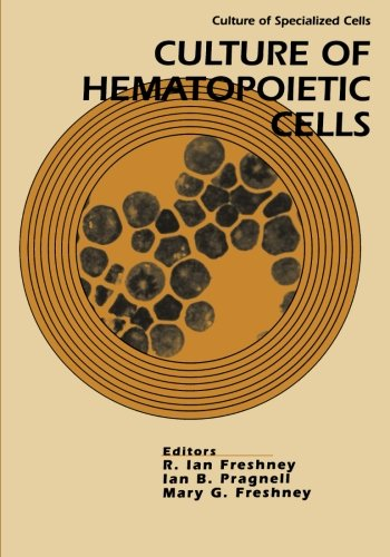 Culture of Hematopoietic Cells (Culture of Specialized Cells) - R. Ian Freshney; Ian B. Pragnell; Mary G. Freshney