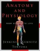 Anatomy and Physiology: From Science to Life
