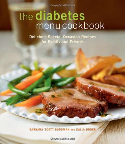 The Diabetes Menu Cookbook: Delicious Special-Occasion Recipes for Family and Friends - Barbara Scott-Goodman; Kalia Doner