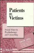 Patients as Victims: Sexual Abuse in Psychotherapy and Counselling - Jehu, Derek; Jehu