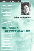 The Poetry of Everyday Life - Hollander, John