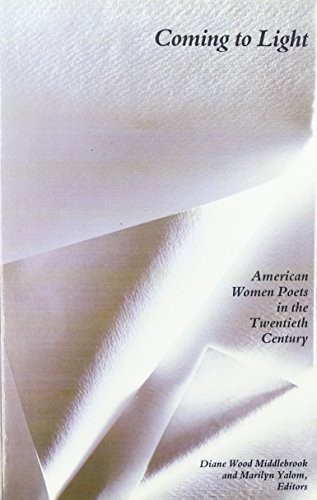 Coming to Light: American Women Poets in the Twentieth Century (Women and Culture Series) - Diane Wood Middlebrook; Marilyn Yalom