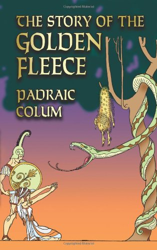 The Story of the Golden Fleece (Dover Children's Classics) - Padraic Colum
