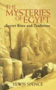 The Mysteries of Egypt: Secret Rites and Traditions