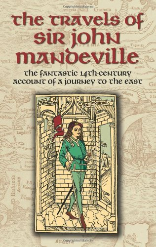 The Travels of Sir John Mandeville: The Fantastic 14th-Century Account of a Journey to the East (Dover Books on Travel, Adventure) - John Mandeville
