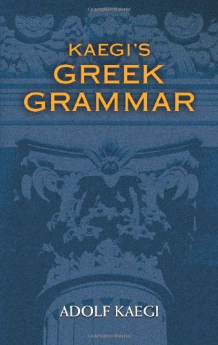 Kaegi's Greek Grammar (Dover Language Guides) - Adolf Kaegi