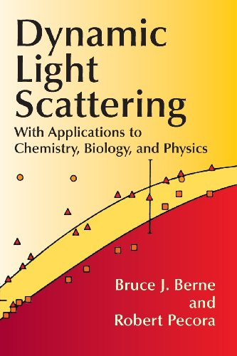 Dynamic Light Scattering: With Applications to Chemistry, Biology, and Physics (Dover Books on Physics) - Bruce J. Berne; Robert Pecora; Physics