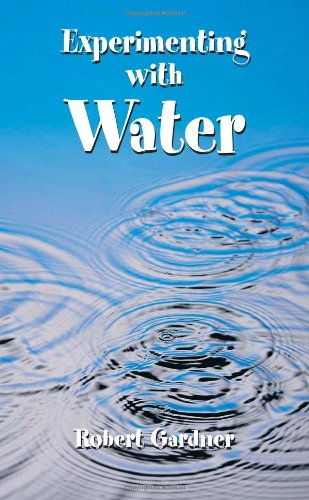 Experimenting with Water (Dover Children's Science Books) - Robert Gardner