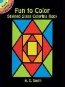 Fun to Color Stained Glass Coloring Book - Smith, A. G.