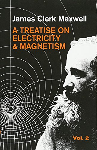 Treatise on Electricity and Magnetism, Vol. 2 - James Clerk Maxwell