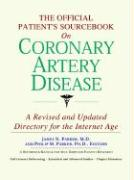 The Official Patient's Sourcebook on Coronary Artery Disease: A Revised and Updated Directory for the Internet Age