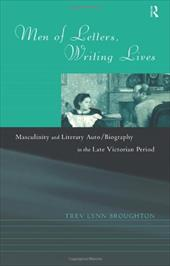 Men of Letters, Writing Lives