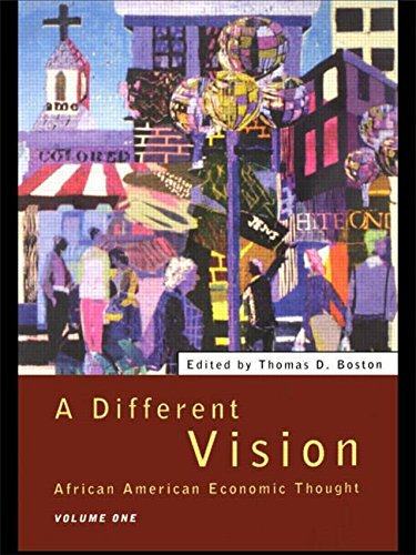 A Different Vision: African American Economic Thought, Volume 1 - Thomas D Boston