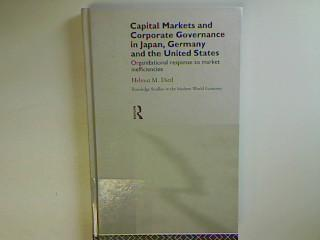 Capital Markets and Corporate Governance in Japan, Germany and the United States: Organizational Response to Market Inefficiencies (Routledge Studies in the Modern World Economy) - Dietle, Helmut M.