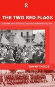 The Two Red Flags: European Social Democracy and Soviet Communism Since 1945