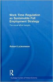Working Time Regulation as Sustainable Full Employment Policy: The Social Effort Bargain