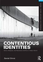 Contentious Identities: Ethnic, Religious and National Conflicts in Today's World