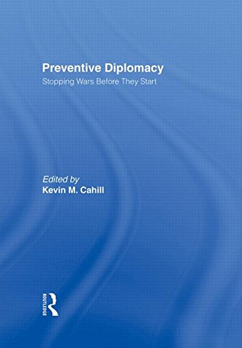 Preventive Diplomacy: Stopping Wars Before They Start - Kevin M. Cahill