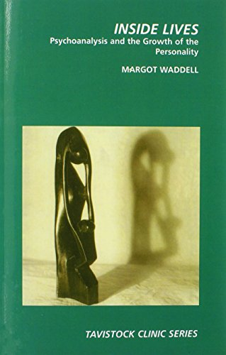 Inside Lives: Psychoanalysis and the Growth of Personality (Tavistock Clinic Series) - Margot Waddell