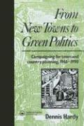 From New Towns to Green Politics: Campaigning for Town and Country Planning, 1946-1990