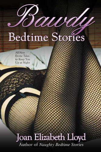 Bawdy Bedtime Stories - Joan Elizabeth Lloyd