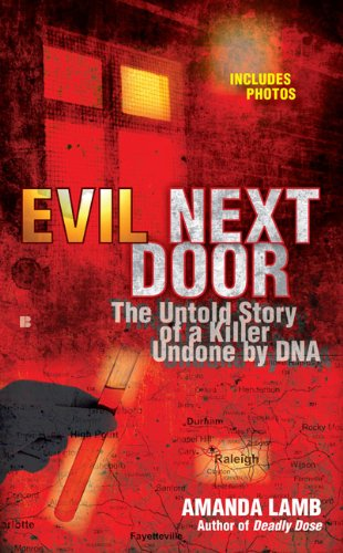 Evil Next Door: The Untold Stories of a Killer Undone by DNA - Amanda Lamb