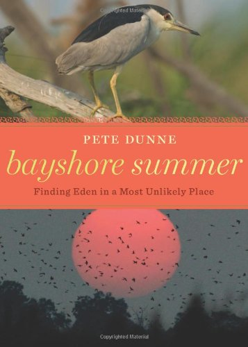 Bayshore Summer: Finding Eden in a Most Unlikely Place - Pete Dunne