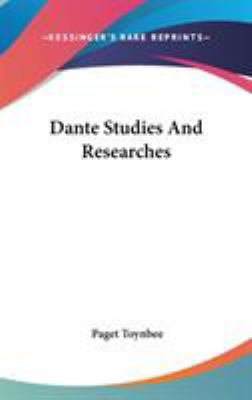 Dante Studies and Researches - Paget Toynbee