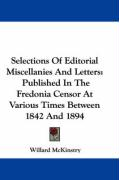 Selections of Editorial Miscellanies and Letters: Published in the Fredonia Censor at Various Times Between 1842 and 1894 - McKinstry, Willard