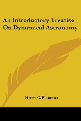 An Introductory Treatise on Dynamical Astronomy - Henry C. Plummer