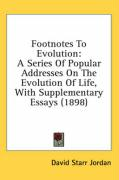Footnotes to Evolution: A Series of Popular Addresses on the Evolution of Life, with Supplementary Essays (1898) - Jordan, David Starr