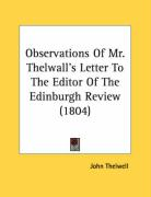 Observations of Mr. Thelwall's Letter to the Editor of the Edinburgh Review (1804) - Thelwell, John