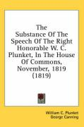The Substance of the Speech of the Right Honorable W. C. Plunket, in the House of Commons, November, 1819 (1819) - Plunket, William C.; Canning, George; Grenville, Lord