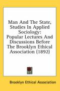 Man and the State, Studies in Applied Sociology: Popular Lectures and Discussions Before the Brooklyn Ethical Association (1892)
