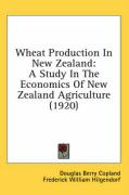 Wheat Production in New Zealand: A Study in the Economics of New Zealand Agriculture (1920)