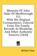 Memoirs of John Duke of Marlborough V2: With His Original Correspondence, Collected from the Family Records at Blenheim, and Other Authentic Sources (