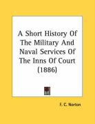 A Short History of the Military and Naval Services of the Inns of Court (1886) - Norton, F. C.