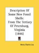 Description of Some New Fossil Shells: From the Tertiary of Petersburg, Virginia (1846)